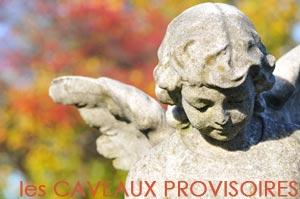 Les CAVEAUX PROVISOIRES
